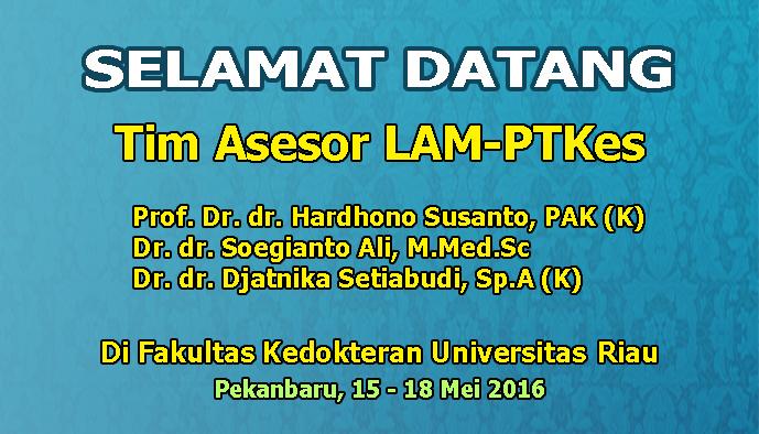SELAMAT DATANG TIM ASESOR LAM-PTKES DI FK UR
